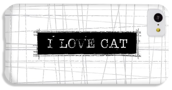 Cat iPhone 5c Case - I Love Cat Word Art by Kathleen Wong