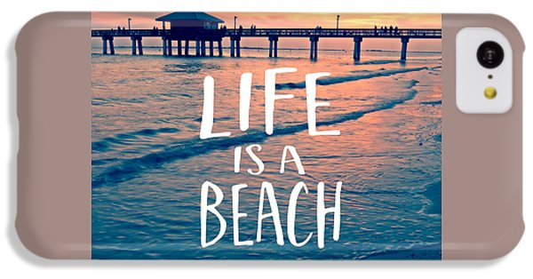 Life Is A Beach Tee IPhone 5c Case