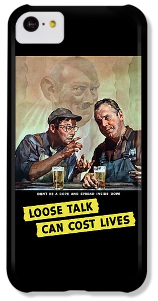 Loose Talk Can Cost Lives - Ww2 IPhone 5c Case by War Is Hell Store