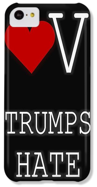 Love Trumps Hate IPhone 5c Case by Dan Sproul