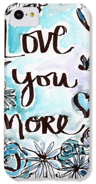 Daisy iPhone 5c Case - Love You More- Watercolor Art By Linda Woods by Linda Woods