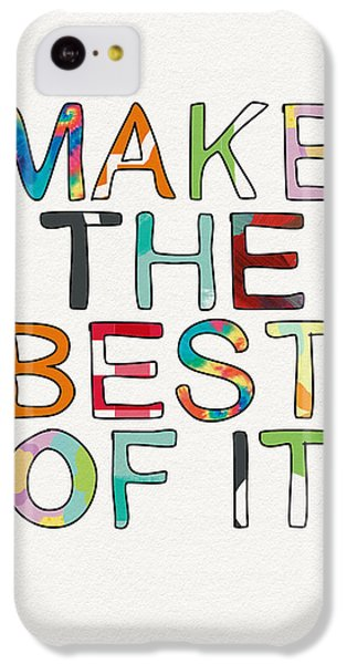 Make The Best Of It Multicolor- Art By Linda Woods IPhone 5c Case
