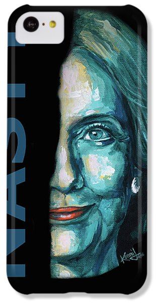 Nasty - Hillary Clinton IPhone 5c Case by Konni Jensen