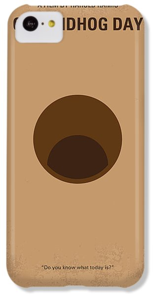No031 My Groundhog Minimal Movie Poster IPhone 5c Case by Chungkong Art