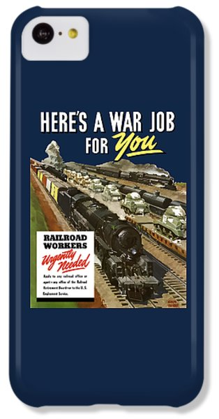 Train iPhone 5c Case - Railroad Workers Urgently Needed by War Is Hell Store