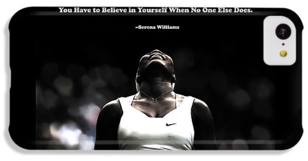 Serena Williams Quote 2a IPhone 5c Case by Brian Reaves