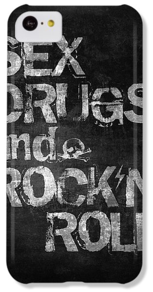 Sex Drugs And Rock N Roll IPhone 5c Case