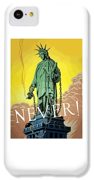 Statue Of Liberty iPhone 5c Case - Statue Of Liberty In Chains -- Never by War Is Hell Store