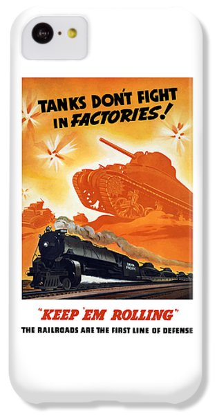 Train iPhone 5c Case - Tanks Don't Fight In Factories by War Is Hell Store