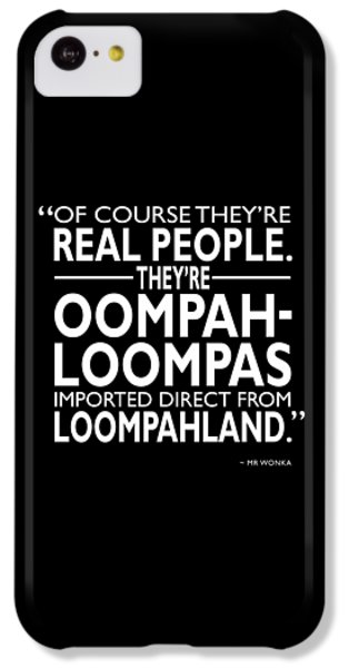 Theyre Oompa Loompas IPhone 5c Case by Mark Rogan