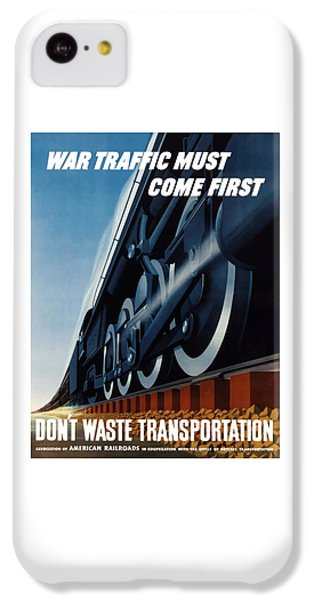 War Traffic Must Come First IPhone 5c Case by War Is Hell Store