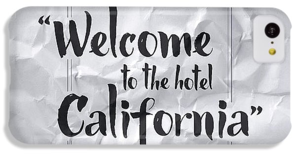 Welcome To The Hotel California IPhone 5c Case by Samuel Whitton