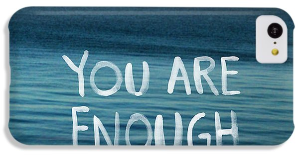 You Are Enough IPhone 5c Case