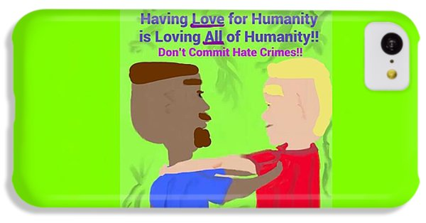 The Art Of Gandy iPhone 5c Case - Having Love For Humanity Is Loving All Of Humanity by Joan Ellen Gandy of The Art Of Gandy
