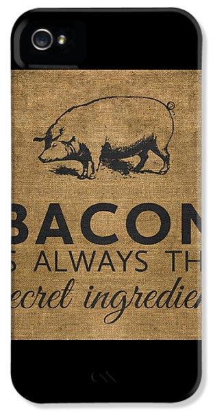 Bacon Is Always The Secret Ingredient IPhone 5s Case by Nancy Ingersoll
