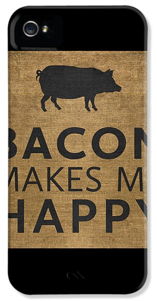 Bacon Makes Me Happy IPhone 5s Case by Nancy Ingersoll
