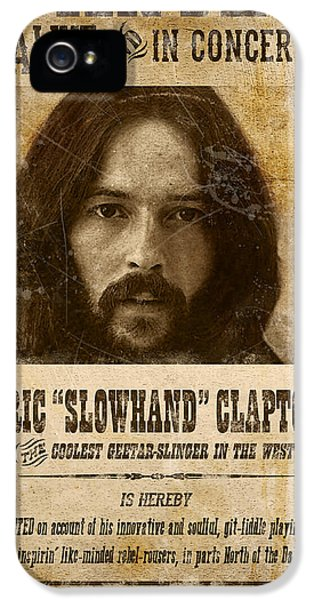 Clapton Wanted Poster IPhone 5s Case by Gary Bodnar