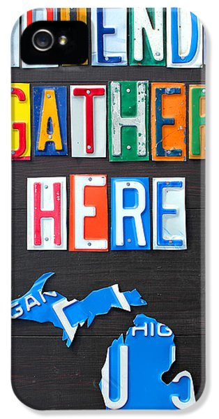 Friends Gather Here Recycled License Plate Art Lettering Sign Michigan Version IPhone 5s Case by Design Turnpike