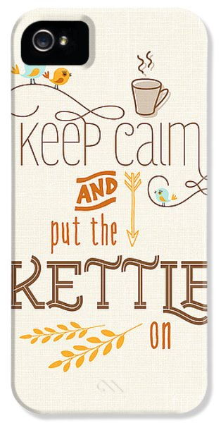 Kettles iPhone 5s Case - Keep Calm And Put The Kettle On by Natalie Kinnear