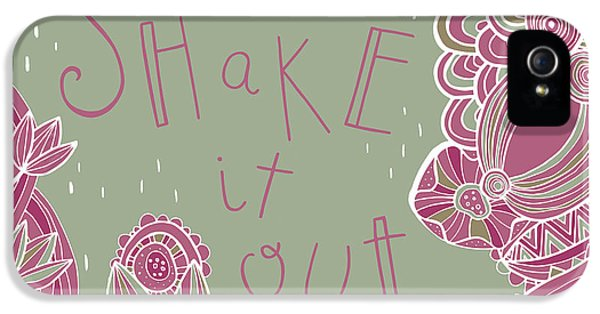 Shake It Out IPhone 5s Case