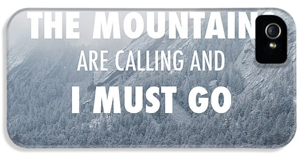 The Mountains Are Calling And I Must Go IPhone 5s Case