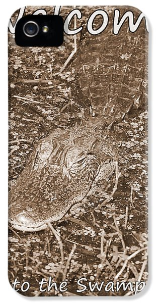 Welcome To The Swamp - Sepia IPhone 5s Case by Carol Groenen