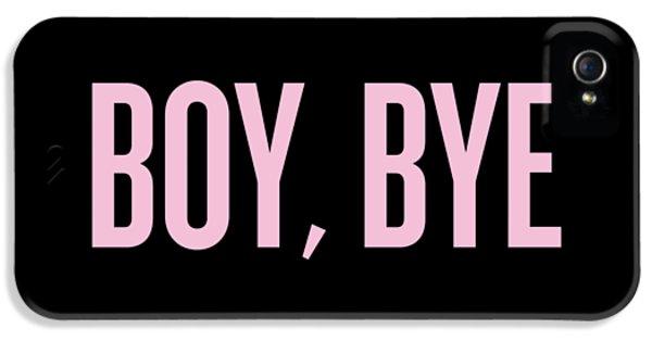 Boy, Bye IPhone 5s Case by Randi Fayat