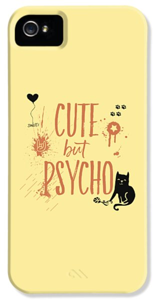 Cute But Psycho Cat IPhone 5s Case by Melanie Viola