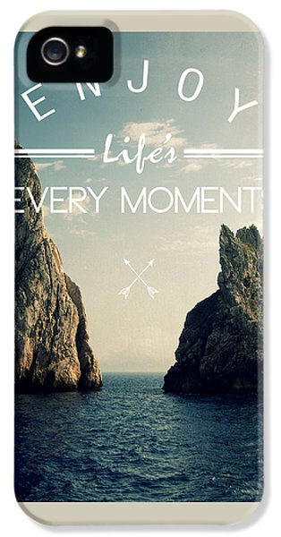 Enjoy Life Every Momens IPhone 5s Case by Mark Ashkenazi