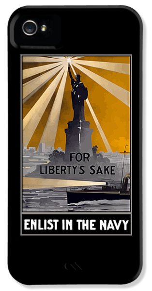 Enlist In The Navy - For Liberty's Sake IPhone 5s Case by War Is Hell Store