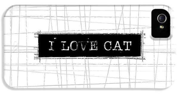 Cat iPhone 5s Case - I Love Cat Word Art by Kathleen Wong