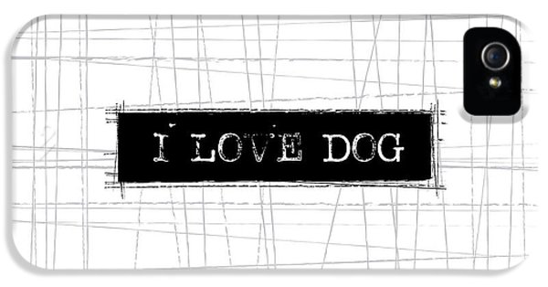 Dog iPhone 5s Case - I Love Dog Word Art by Kathleen Wong
