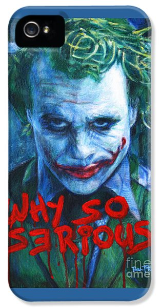 Joker - Why So Serioius? IPhone 5s Case by Bill Pruitt