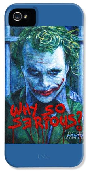 Joker - Why So Serioius? IPhone 5s Case by Bill Pruitt