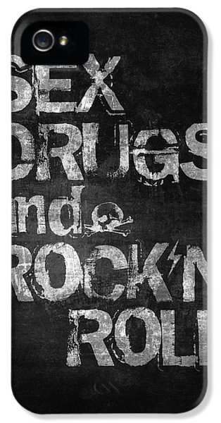 Sex Drugs And Rock N Roll IPhone 5s Case