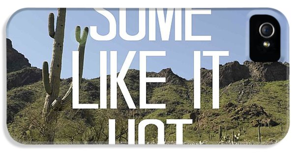 Some Like It Hot IPhone 5s Case by Priscilla Wolfe