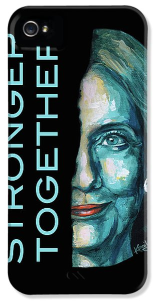 Hillary Clinton iPhone 5s Case - Stronger Together by Konni Jensen