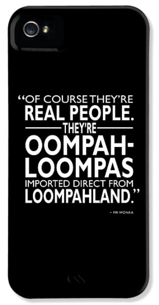 Theyre Oompa Loompas IPhone 5s Case by Mark Rogan