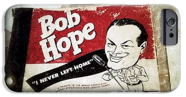 i Never Left Home By Bob Hope: His IPhone 6 Case