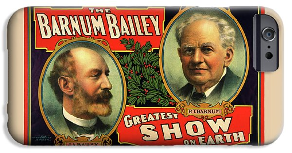 Barnum And Bailey iPhone 6 Case - 1908 Barnum And Bailey Greatest Show On Earth by Movie Poster Prints