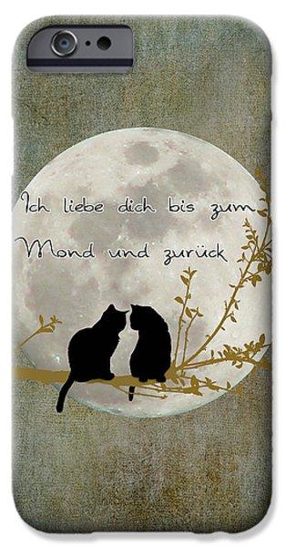 IPhone 6 Case featuring the digital art Ich Liebe Dich Bis Zum Mond Und Zuruck  by Linda Lees