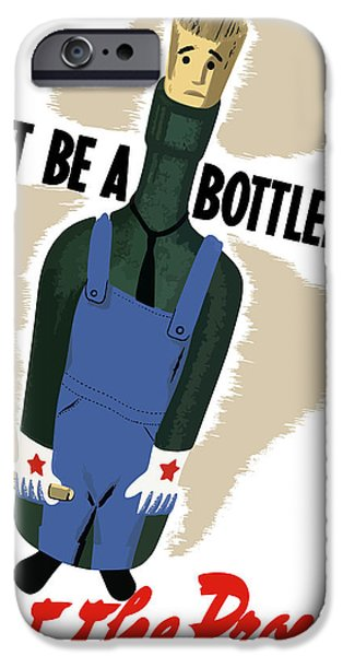 Ww11 iPhone Cases - Dont Be A Bottleneck iPhone Case by War Is Hell Store