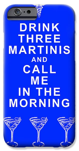 Food And Beverage Digital iPhone Cases - Drink Three Martinis And Call Me In The Morning - Blue iPhone Case by Wingsdomain Art and Photography