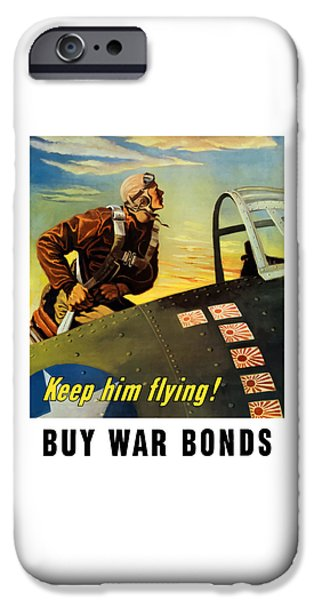 History iPhone Cases - Keep Him Flying - Buy War Bonds  iPhone Case by War Is Hell Store
