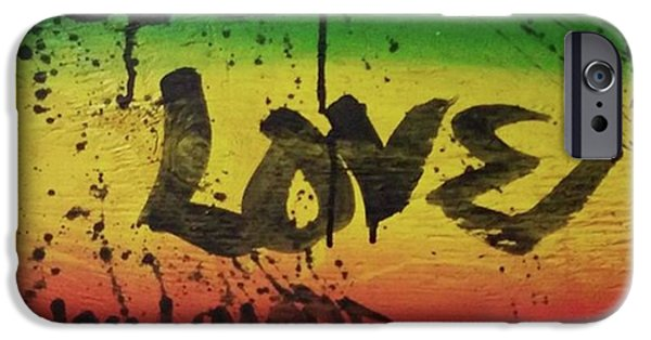 iPhone 6 Case - One Love, Now More Than Ever By by Eyeon Energetic