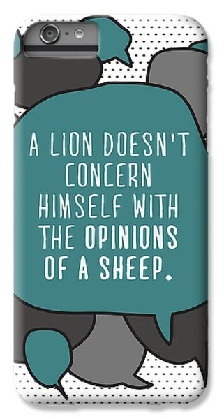 Workout iPhone 6 Plus Case - A Lion Doesnt Concern Himself With The by Orange Vectors