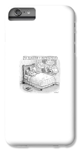 Bluebird iPhone 6 Plus Case - A Man Sits In Bed by Roz Chast