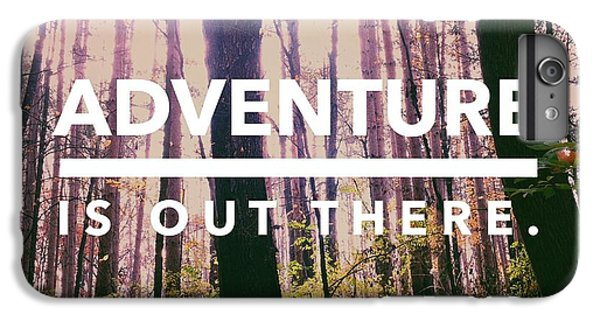 Adventure Is Out There IPhone 6 Plus Case by Olivia StClaire