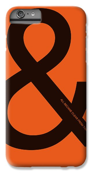 And All Became Clear Poster IPhone 6 Plus Case by Naxart Studio