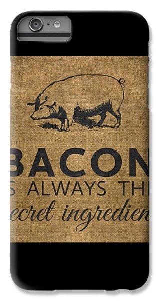 Bacon Is Always The Secret Ingredient IPhone 6 Plus Case by Nancy Ingersoll
